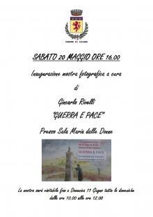 """Sabato 20 maggio inaugurazione della mostra fotografica """"Guerra e Pace"""" a cura di Giancarlo Rivelli"""