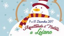 """Sabato 9 e domenica 10 dicembre """"Aspettando il Natale a Loiano"""""""